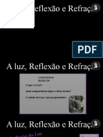 A LUZ, REFLEXÃO E REFRAÇÃO