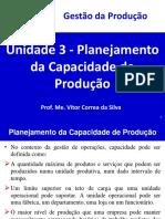 Unidade 3 - Planejamento da Capacidade de Produção