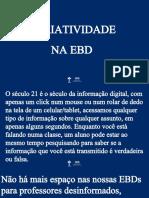 A criatividade na EBD