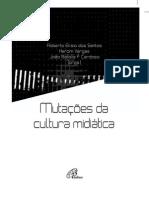 Mutações da Cultura Midiática