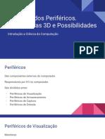Evolução dos Periféricos. Impressoras 3d e Possibilidades
