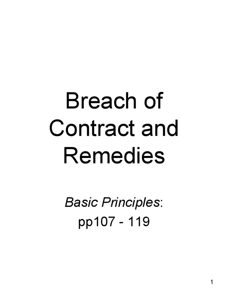 breach of contract and remedies Breach of contract: anticipatory breach the other party can immediately claim a breach of contract (failure to perform under the contract) and seek remedies such.