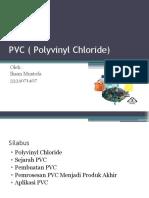 PVC ( Polyvinyl Chloride)