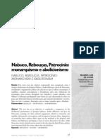 Nabuco, Rebouças, Patrocínio Monarq e abolicion