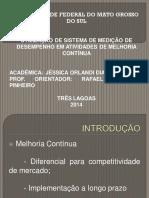 UTILIZAÇÃO DE SISTEMA DE MEDICÇÃO DE DESEMPENHO EM ATIVIDADE DE MELHORIA CONTINUA