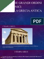 I tre grandi ordini architettonici                               della Grecia Antica