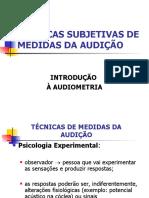 TÉCNICAS SUBJETIVAS DE MEDIDAS DA AUDIÇÃO