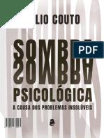 Sombra Psicológica A causa dos problemas insolúveis Helio Couto