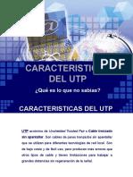 CARACTERISTICAS DEL UTP