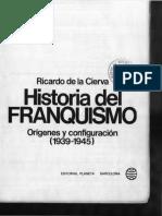 Historia Del Franquismo . Vol. I (1939-45) Ricardo de La Cierva