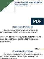 011 Parkinson, Como o Cuidador Pode Ajudar o Paciente