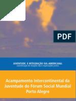 Acampamento Intercontinental Da Juventude Do FSM Porto Alegre