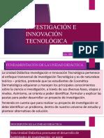 La Unidad Didáctica Investigación e Innovación Tecnológica