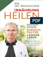 Mit Ernährung Heilen Besser Essen – Einfach Fasten – Länger Leben. Neuestes Wissen Aus Forschung Und Praxis by Michalsen, Prof. Dr. Andreas (Z-lib.org).Epub