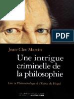 Jean-Clet Martin - Une intrigue criminelle de la philosophie. Lire la phénoménologie de l'Esprit de Hegel (2015, La Découverte) - libgen.lc-1