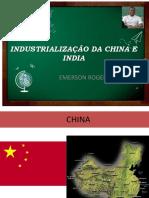 INDUSTRIALIZAÇÃO DA CHINA E INDIA