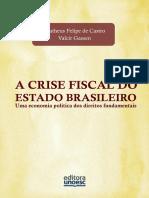 A crise fiscal do estado brasileiro uma economia politica dos direitps fundamentais