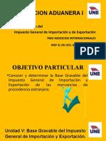 Unidad V Base Gravable del Impuesto General de Importación y Exportación
