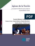 Matienzo, Teresita (Coord.) (2012) - Las lógicas de la ficción. Una propuesta didáctica para promover el pensamiento crítico