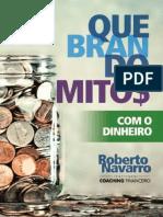 Quebrando Mitos Com o Dinheiro - Roberto Navarro
