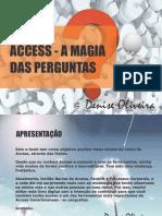 Access - A Magia Das Perguntas. Denise Oliveira