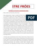 Histórico do Adjunto Adejã Mestre Fróes