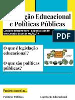 Legislação Educacional e Políticas Públicas