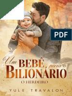 o Herdeiro - Um Bebê Para o Bilionário Livro Único 73243
