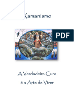 XAMANISMO - A VERDADEIRA CURA É A ARTE DE VIVER - Carlos Alberto de França Rebouças Junior