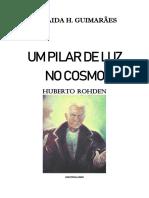 Zoraida H. Guimarães - Um Pilar de Luz no Cosmo - Huberto Rohden