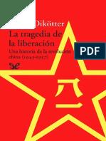 La Tragedia de La Liberacion. U - Frank Dikotter