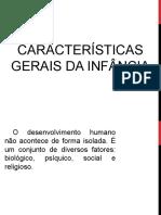 CARACTERÍSTICAS GERAIS DA INFÂNCIA