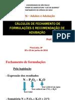 CÁLCULOS DE FECHAMENTO DE FORMULAÇÕES E RECOMENDAÇÃO DE ADUBAÇÃO