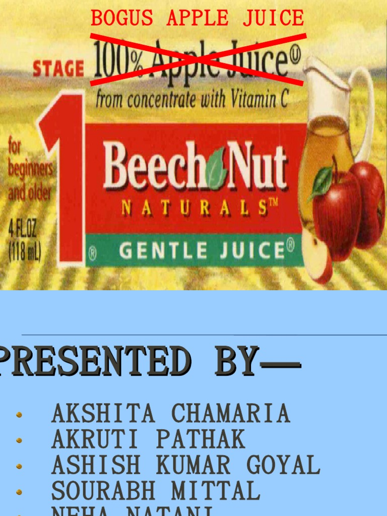 """beech nut bogus apple juice ethics Bogus apple juicepresented by — akshita chamaria akruti  pathak  ethics : the keystone ethics is defined as the """"discipline dealing  with what is  strong evidence that beech-nut apple juice for babies was made  from."""