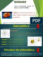 ELETRICIDADE. Introdução 1_ A palavra eletricidade provem do grego, da palavra eléctron, que significa âmbar.