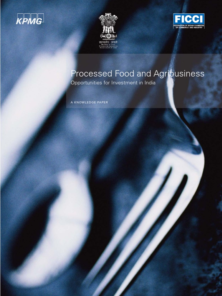 Processed Food and Agribusiness - Opportunities for Investment in ...