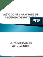 4.1.1 Método de Parafrasis de Argumentos Unitarios