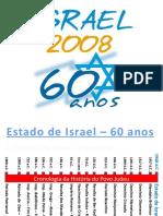 Israel 60 anos - 2008