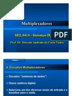 Aula 8. Multiplexadores. SEL Sistemas Digitais. Prof. Dr. Marcelo Andrade da Costa Vieira