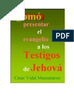 como presentar el evangelio a los testigos de jehova - César Vidal Manzanares