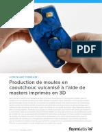 Livre BlancProduction de Moules en Caoutchouc Vulcanise a Laide de Masters Imprimes en 3D