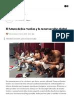 El futuro de los medios y la reconversión digital _ by Mariano Blejman _ Medium