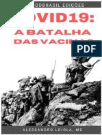 COVID19_ A BATALHA DAS VACINAS - ALESSANDRO LOIOLA
