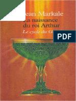 Markale Jean - Le Cycle Du Graal Volume 1 La Naissance Du Roi Arthur