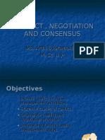 CONFLICT , NEGOTIATION AND CONSENSUS