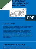 PROCESO FCAW Caracteristicas y Aplicaciones
