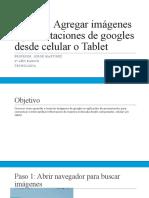 Paso a paso presentaciones de google parte III con tablet o celular 6 año básico
