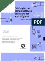 Patologias Do Sistema Auditivo e Seus Achados Audiológicos - Fim
