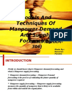 analysis of manpower supply 1 The most important techniques for forecasting of human resource supply are succession analysis and markov analysis succession analysis once a company has forecast the demand for labour, it needs an indication of the firm's labour supply.