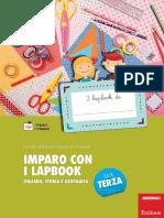 I lapbook di. Giuditta Gottardi e Ginevra G. Gottardi IMPARO CON I LAPBOOK CLASSE TERZA ITALIANO, STORIA E GEOGRAFIA